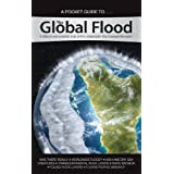 The Global Flood: A biblical and scientific look at the catrastrophe that Changed the earth (Pocket Guide To... (Answers in Genesis)) by Ken Ham (2009-06-17)