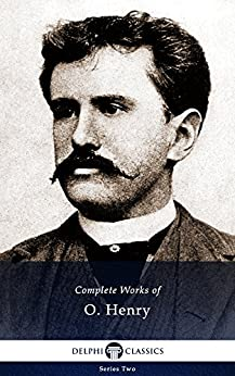Delphi Complete Works of O. Henry (Illustrated) (English Edition) von [Henry, O.]