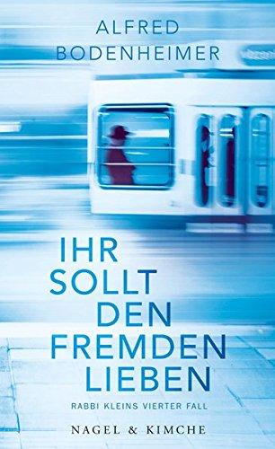 Ihr sollt den Fremden lieben: Rabbi Kleins vierter Fall das Buch von Alfred Bodenheimer - Preise vergleichen & online bestellen