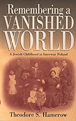 Remembering a Vanished World: A Jewish Childhood in Interwar Poland