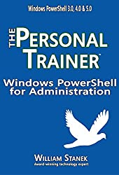 Windows PowerShell for Administration: The Personal Trainer (The Personal Trainer for Technology)