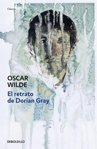 El Retrato de Dorian Gray = The Picture of Dorian Gray (Debolsillo Clasica)
