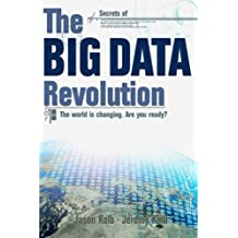 The Big Data Revolution by Jason Kolb (2013-04-18)