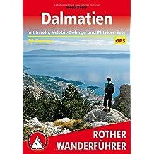 Rother Wanderführer / Dalmatien: Mit Inseln, Velebit-Gebirge und Plitvicer Seen. 50 Touren. Mit GPS-Tracks