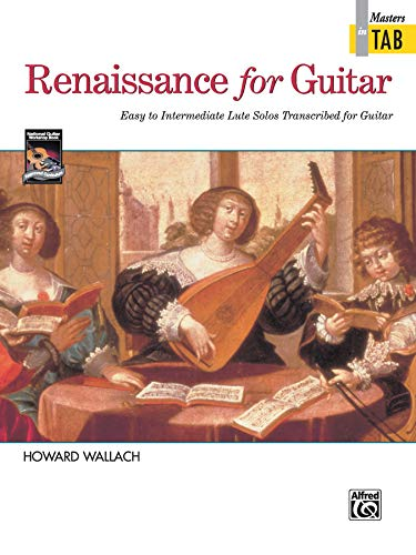 Renaissance for Guitar: Masters in TAB: Easy to Intermediate Lute Solos Transcribed for Guitar