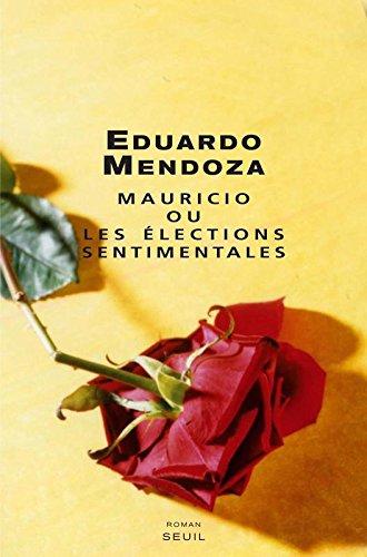 Mauricio ou les élections sentimentales par Eduardo Mendoza