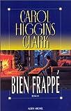 Bien frapp? by Carol Higgins Clark (March 26,1996)