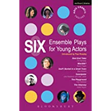Six Ensemble Plays for Young Actors: East End Tales; The Odyssey; The Playground; Stuff I Buried in a Small Town; Sweetpeter; Wan2tlk? (Play Anthologies) (English Edition)