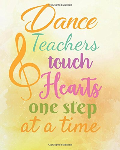 Dance teachers touch hearts one step at a time: Dance Teacher Notebook/Dance teacher quote Dance teacher gift appreciation journal Lined Composition ... teacher appreciation gift notebook Series por Heleen Tutert R.