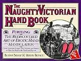 The Naughty Victorian Handbook by Burton Silver (1997-05-22)