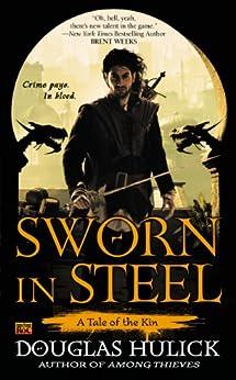 Sworn in Steel: A Tale of the Kin par [Hulick, Douglas]
