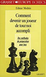 Comment devenir un joueur de tournoi accompli de E. Mednis (1 mars 1996) Broché