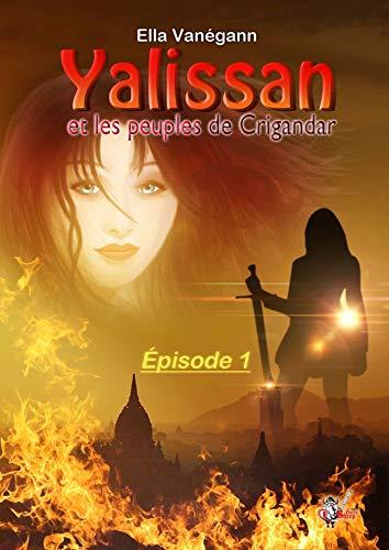Couverture du livre Yalissan et les peuples de Crigandar, épisode 1