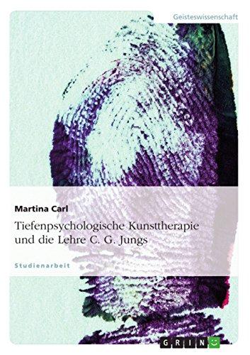 Tiefenpsychologische Kunsttherapie und die Lehre C. G. Jungs