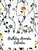 Birthday Reminder Calendar: Record All Your Important Dates to Remember Birthdays Anniversaries Events Month by Month Diary Book 8.5 x 11 Inch Notebook (Volume 10)