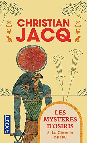 Les Mystères d'Osiris, Tome 3 : Le chemin de feu (Pocket) por Christian Jacq