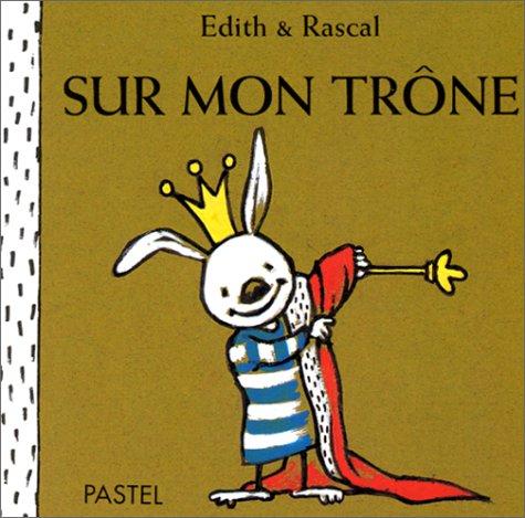 Sur mon trone par Rascal, Edith