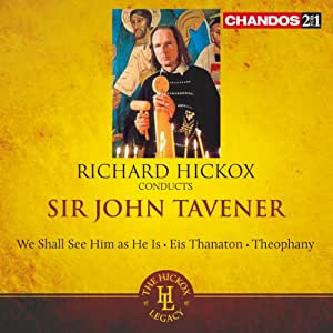Tavener: See Him As He Is (Eis Thanaton/ Theophany) (Chandos: CHAN 241-42)
