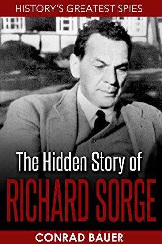 The Hidden Story of Richard Sorge (English Edition) por Conrad Bauer