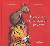Kotia et le seigneur Jaguar (Bilboquet Jeune)