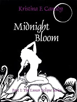 Midnight Bloom (The Lunar Eclipse Series, Edited Version Book 1) by [Canady, Kristina]