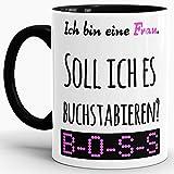 Spruch-Tasse 'So buchstabiert man Frau' Innen & Henkel Schwarz - Mug / Cup / Becher / Lustig / Witzig / Kollege / Arbeit / Paare / Partner / Geschenk-Idee / Fun / Beste Qualität - 25 Jahre Erfahrung