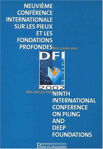 Neuvième conférence internationale sur les pieux et les fondations profondes: Nice, 3-5 juin 2002 par Collectif