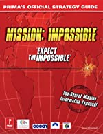 Mission Impossible - Expect the Impossible : Prima's Official Strategy Guide de S. Honeywell