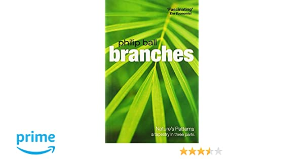 Branches: Natures patterns: a tapestry in three parts (Natures Patterns : a Tapestry in Three Parts)
