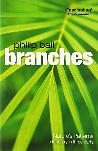 Branches: Nature's patterns: a tapestry in three parts por Philip Ball