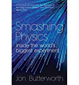 [(Smashing Physics)] [ By (author) Jon Butterworth ] [May, 2014]