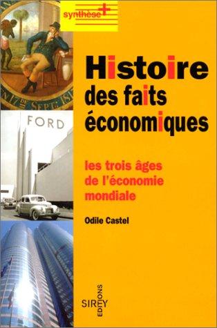 Histoire des faits économiques, 1re édition. Les trois âges de l'économie mondiale