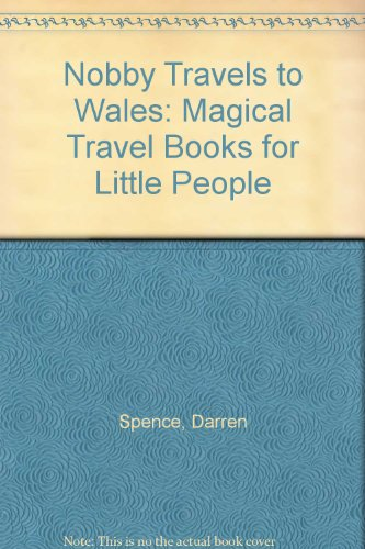 Nobby Travels to Wales: Magical Travel Books for Little People por Darren Spence