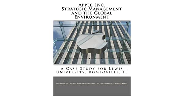 Buy Apple, Inc  Strategic Management and the Global Environment: A