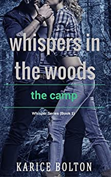 Whispers in the Woods: The Camp (Whisper Series Book 1) by [Bolton, Karice]