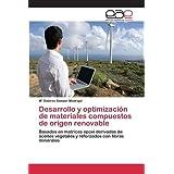 Desarrollo y optimización de materiales compuestos de origen renovable