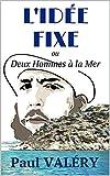 Telecharger Livres L IDEE FIXE Deux Hommes a la Mer (PDF,EPUB,MOBI) gratuits en Francaise