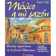 Mexico a Mi Sazon/a Taste of Mexico: Recetas Vegetarianas De LA Cocina Mexicana