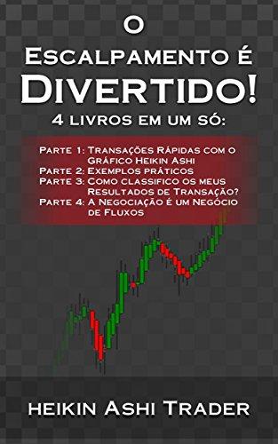 O Escalpamento é Divertido! 1-4: 4 livros em um só:  Parte 1-4 (Portuguese Edition) por Heikin Ashi Trader