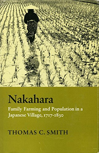 Portada del libro Nakahara: Family Farming and Population in a Japanese Village, 1717-1830 by Thomas Carlyle Smith (1977-06-30)