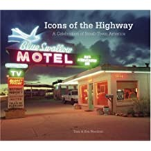 Icons of the Highway: A Celebration of Small-town America by Tony Worobiec (2008-04-03)