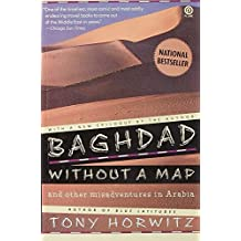 Baghdad without a Map and Other Misadventures in Arabia by Tony Horwitz (1992-01-01)