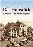 Der Hunsrück in der Nachkriegszeit in rund 160 teils unveröffentlichten historischen Fotografien, die unzählige Erinnerungen wecken und den Alltag in ... dokumentieren. (Sutton Archivbilder)