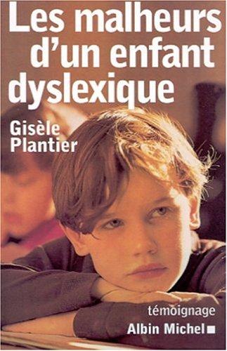 Les malheurs d'un enfant dyslexique par Gisèle Plantier
