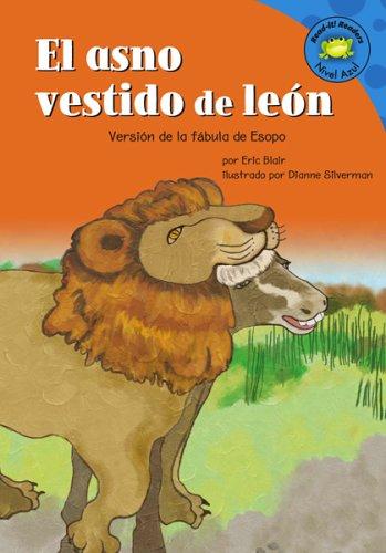 El Asno Vestido de Leon: Versin de La Fbula de Esopo (Read-It! Readers en Espanol) por Eric Blair