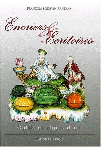 Encriers & écritoires : Outils et objets d'art
