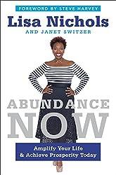 Abundance Now: Amplify Your Life & Achieve Prosperity Today by Lisa Nichols (2016-01-05)