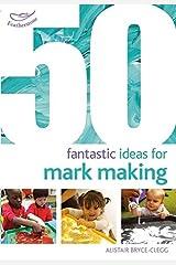 50 Fantastic Ideas for Mark Making Paperback