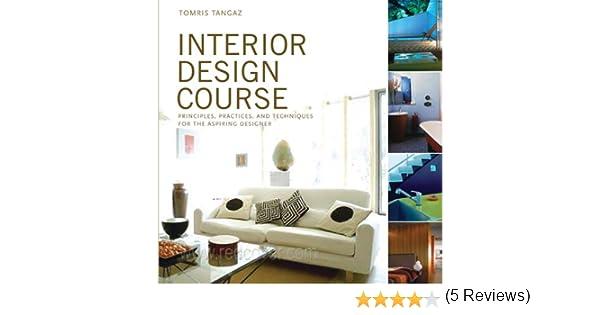 Buy Interior Design Course Principles Practices And Techniques For The Aspiring Designer Quarto Book Online At Low Prices In India