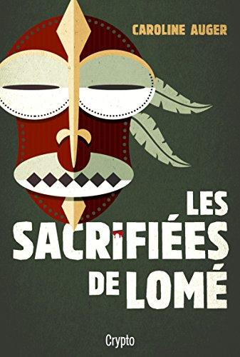 Les sacrifiées de Lomé par Caroline Auger